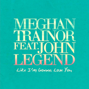 Meghan Trainor Like  I'm Gonna  Lose  You (Official_Single_Cover)