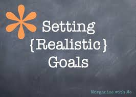 Setting Realistic Goals